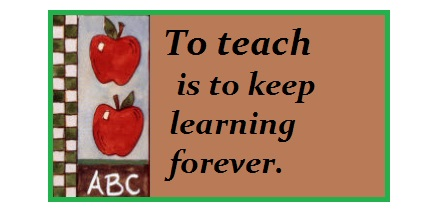Sign: To Teach is to keep learning forever.
