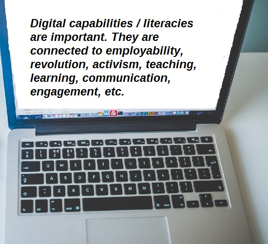 "Laptop computer screen bearing quote ""Digital capabilities / literacies are important. They are connected to employability, revolution, activism, teaching, learning, communication, engagement, etc."""