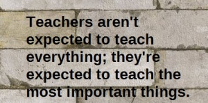 """Background of stone wall with overlaid words """"Teachers aren't expected to teach everything;they're expected to teach the most important things."""