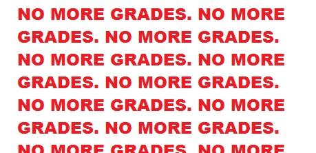 "The phrase ""No More Grades"" is repeated numerous times in red letters on a white background."