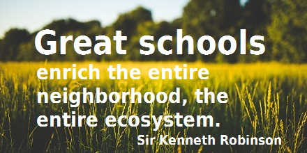 Quote: Great Schools enrich the entire neighborhood, the entire ecosystem.