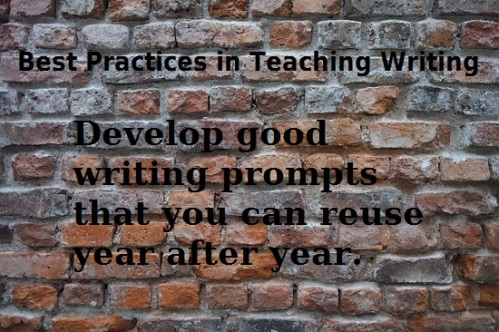 Quote: develop good writing prompts that you can reuse year after year.