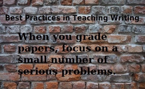 Quote: When you grade papers focus on a small number of serious problems.