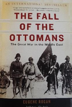 Photo of Turkish soldiers raising their flag in Galipoli in 1915 is on the cover of The Fall of the Ottomans
