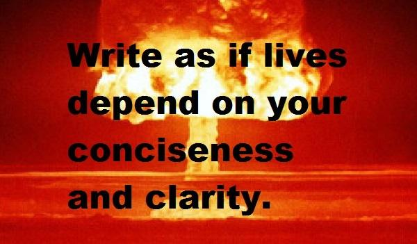 """write as if lives depend on your conciseness and clarity""printed on image of nuclear explosion"